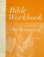 Bible Workbook Vol. 1 Old Testament (#01 in Bible Workbook Series) eBook