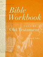 Bible Workbook Vol. 1 Old Testament (#01 in Bible Workbook Series) eBook
