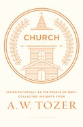 Church (A W Tozer Collected Insights Series) eBook