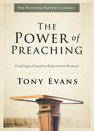 The Power of Preaching (The Kingdom Pastor's Library Series) eBook