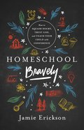 Homeschool Bravely eBook