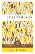 1 Corinthians- Everyday Bible Commentary (Everyday Bible Commentary Series) eBook