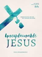 Unexplainable Jesus eBook