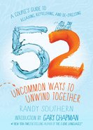 52 Uncommon Ways to Unwind Together eBook