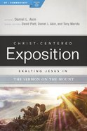 Exalting Jesus in the Sermon on the Mount (Christ Centered Exposition Commentary Series) eBook