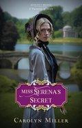 Miss Serena's Secret (#02 in Regency Brides: A Promise Of Hope Series) eBook