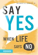 Say Yes When Life Says No Workbook eBook