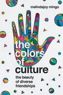 The Colors of Culture: The Beauty of Diverse Friendships Paperback