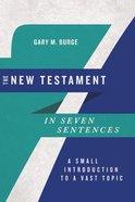 The New Testament in Seven Sentences eBook