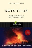 Acts 1328: Part 2: God's Power At the Ends of the Earth (Lifeguide Bible Study Series) eBook