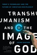 Transhumanism and the Image of God eBook