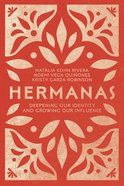 Hermanas: Deepening Our Identity and Growing Our Influence eBook