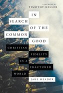 In Search of the Common Good eBook