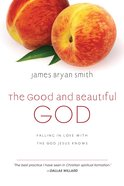 The Good and Beautiful God (#01 in The Apprentice Series) eBook