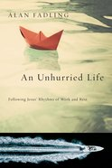 An Unhurried Life: Following Jesus' Rhythms of Work and Rest eBook