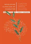 Developing Clinicians of Character eBook