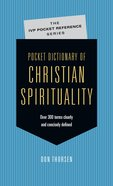 Pocket Dictionary of Christian Spirituality (Ivp Pocket Reference Series) eBook