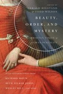 Beauty, Order, and Mystery eBook