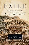 Exile: A Conversation With N. T. Wright eBook