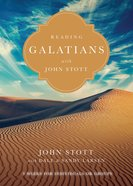 Reading Galatians With John Stott (Reading The Bible With John Stott Series) eBook