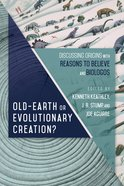 Old-Earth Or Evolutionary Creation? eBook