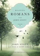 Reading Romans With John Stott, Vol. 1 (Reading The Bible With John Stott Series) eBook