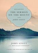 Reading the Sermon on the Mount With John Stott (Reading The Bible With John Stott Series) eBook