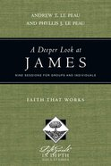 A Deeper Look At James (Lifeguide In Depth Bible Study Series) eBook