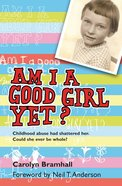 Am I a Good Girl Yet? eBook