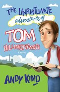 The Unfortunate Adventures of Tom Hillingthwaite eBook