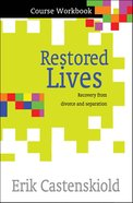 Restored Lives Course Workbook: Recovery From Divorce and Separation (Pack Of 10) Paperback