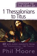 1 Thessalonians to Titus (Straight To The Heart Of Series) Paperback