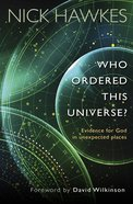 Who Ordered the Universe?: Evidence For God in Unexpected Places eBook