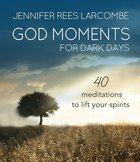 God Moments in Dark Days Hardback