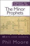 Minor Prophets, The: 60 Bite-Sized Insights (Straight To The Heart Of Series) Paperback
