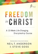 Freedom in Christ Leader's Guide (Freedom In Christ Course) Paperback