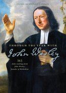 Through the Year With John Wesley: 365 Daily Readings Paperback