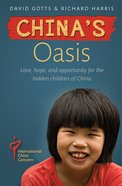 China's Oasis: Love, Hope, and Opportunity For the Hidden Children of China eBook