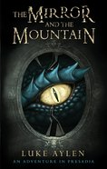 Mirror and the Mountain (#01 in Adventure In Presadia Trilogy Series) eBook