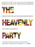 The Heavenly Party: Recover the Fun, Life-Changing Celebrations For Home & Community Paperback