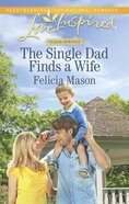 The Single Dad Finds a Wife (Love Inspired Series) eBook