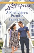 A Firefighter's Promise (Love Inspired Series) eBook