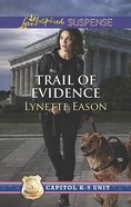 Trail of Evidence (Capitol K-9 Unit) (Love Inspired Suspense Series) eBook