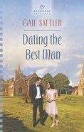 Dating the Best Man (#1139 in Heartsong Series) eBook