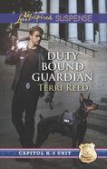 Duty Bound Guardian (Capitol K-9 Unit) (Love Inspired Suspense Series) eBook