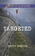 Targeted (Love Inspired Suspense Series) eBook