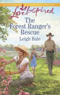 The Forest Ranger's Rescue (Love Inspired Series) eBook
