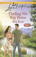 Finding His Way Home (Barrett's Mill) (Love Inspired Series) eBook
