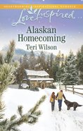 Alaskan Homecoming (Love Inspired Series) eBook