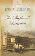 The Shepherd's Betrothal (#1133 in Heartsong Series) eBook